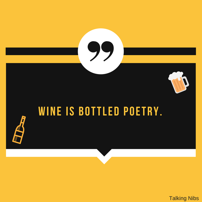 Wine is bottled poetry.